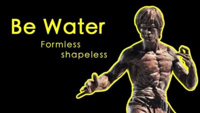 李小龍的名言Be Water, my friend原意是什麼?